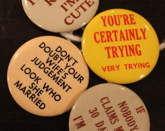 Set of 4 Comical Relationship Themed Vintage Collectible Pinback Buttons
