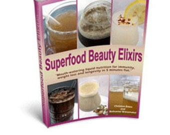 Superfood Beauty Elixirs eBook, Low-Glycemic Recipes for Vitality, Immunity & Weight Loss - foreword by David Avocado Wolfe