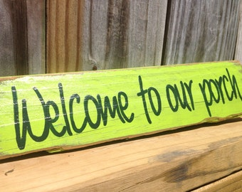 Welcome to Our Porch  HAND PAINTED SIGN