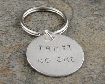 Trust No One Keychain - Trust Noone Keyring - Trust No One Key Chain - Trust No One Keyring - Silver Keychain - X Files Quote Keychain