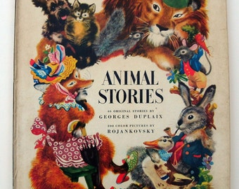 Animal Stories - by Georges Duplaix, 200 color pictures by Rojankovsky