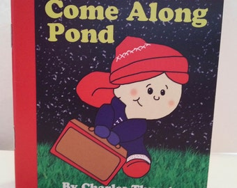 Come Along Pond by Charles Thurston
