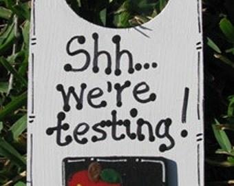 Teacher Gifts Doorknob - DR2003 Shh..we're testing