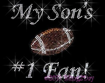 My Son's Number 1 Fan - FOOTBALL - Iron on Football Rhinestone Transfer Bling Hot Fix Sports Mom - DIY Football Shirt