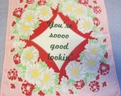You're So Good Lookin Handkerchief - Seinfeld quote - gocco printed on vintage handkerchief - Pink Daisies