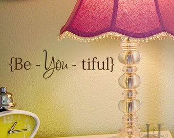 Be You Tiful  wall decal word , Beyoutiful  - Beautiful Wall Decal - Fashion Decals - Wall Decals - Bathroom Wall Decal - Girls Wall Decal