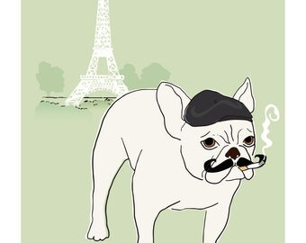 oui - I am so very french 8x10 smoking french bulldog with mustache