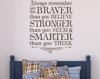 Always remember you are braver than you believe - custom color - wall decal - modern vertical design