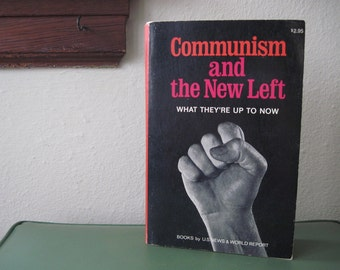 1969 - Communism and The New Left - what they are up to now -  vintage Historic book by US News &  World Report