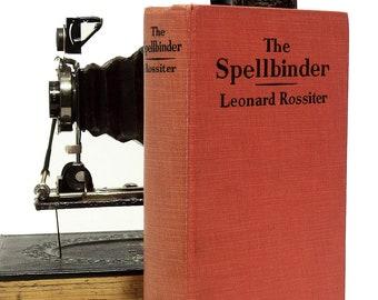 "Rossiter, Leonard ""The Spellbinder"",1928, First Edition Hardcover Fiction"