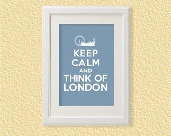 Keep Calm and Think of London Wall Art Printable Blue - 8x10 - Instant Download, England, Big Ben, UK, Digital Poster, Print JPEG Image