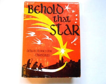 Behold That Star, Fifteen Stories for Christmas, a Vintage Christmas Anthology, 1966