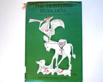 The Traveling Musicians, A Story By the Brothers Grimm, a Vintage Children's Book