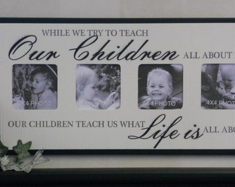 Family Gift, Photo Frame Black or Brown Sign: While we try to teach Our Children all about life our children teach us what Life is all about