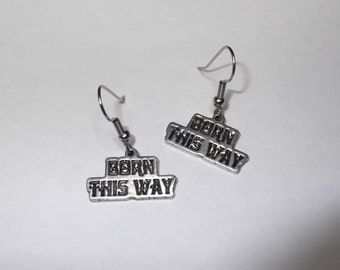 Born This Way Earrings