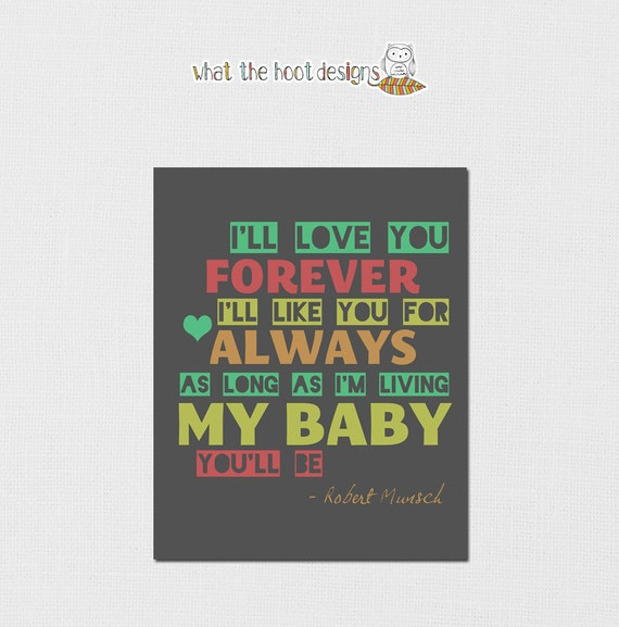 Printable I'll Love You Forever Print - INSTANT DOWNLOAD