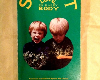 Vintage Book 'Sprout for the Love of Every Body: Nutritional Evaluation of Sprouts and Grasses' by Kulvinskas M.S., First edition 1978