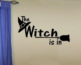wall decal The witch is in quote halloween decal halloween decor decoration humor decal vinyl halloween sticker witch decal