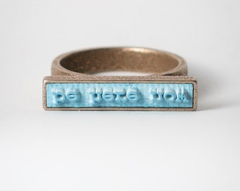 BE HERE NOW - Yoga Ring, Think Positive, Statement Ring, Quote Ring
