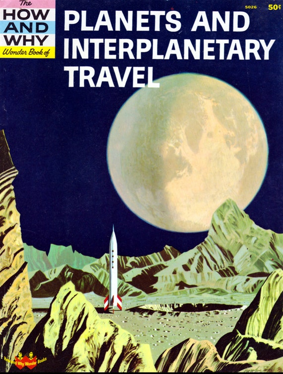 RESERVED - The How and Why Wonder Book of Planets and Interplanetary Travel