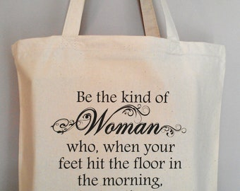Be the kind of woman tote bag humor cotton canvas ALSO AVAILABLE EMBROIDERED