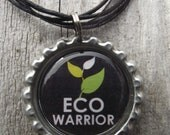 Eco Warrior Bottle Cap and Epoxy Pendant Necklace - Slogan, Green, Nature, Eco Chick, Hippie, Tree Hugger, Sustainable, Upcycled, Black