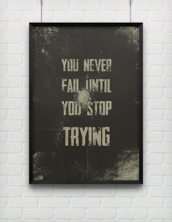 You never fail - Motivational print on paper