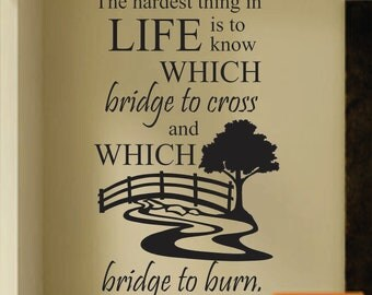 Bridge to Cross, Vinyl Wall Lettering, Vinyl Wall Decals, Vinyl Letters, Vinyl Lettering, Wall Quotes, Inspirational Decal, Wall Quotes