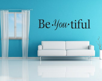 Be YOU tiful (Beautiful) Wall Decal Quote Vinyl Art Saying Sticker (v131)