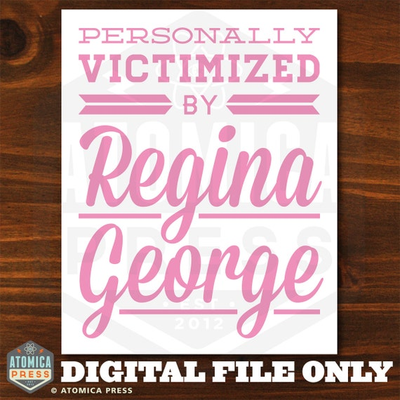 VARIATION DIGITAL FILE - Color / Size Change - Mean Girls Poster - Personally Victimized By Regina George - Printable Poster - 8 x 10 - Pink