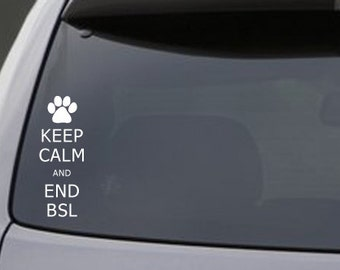 Keep Calm and End BSL Decal