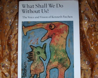 Kenneth Patchen What Shall We Do Without Us 1964 Sierra Club Hardbound Book 1st Edition Art Poetry
