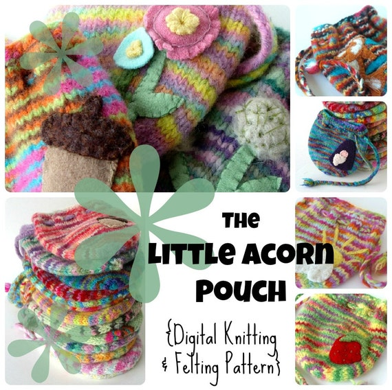 PDF Knitting Pattern : The Little Acorn Pouch (Digital Tutorial for Knit and Felted Drawstring Bag)