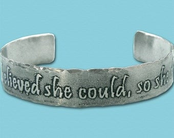 Etched Nickel Silver Cuff - She believed she could so she did