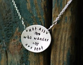 Inspirational quote necklace - Tolkien Not all who wander are lost - silver necklace - Recycled EcoFriendly  - Graduation Gift