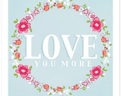 Children's Wall Art Print - Love You More - Kids Nursery Room Decor