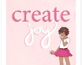 Children's Wall Art Print - Create Joy - Girl Kids Nursery Room Decor