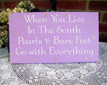 Southern Sign When You Live in the South Wood Sign Bare Feet and Pearls Southern Decor Southern Belles