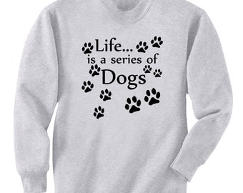 Life Is A Series Of Dogs - Paw Prints Art Men's Sweatshirt Small - 2XL