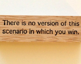 Mounted Rubber Stamp - There is NO VERSION Of This Scenario In Which You WIN - Funny Quote Saying Greeting by Altered Attic sa-176m