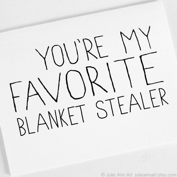 Valentines Day Card. You're My Favorite Blanket Stealer. Folded Blank Vday Card.
