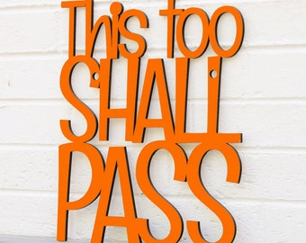 This Too Shall Pass Sign, Wood Quote Sign, Mindfulness Sign, Wood Meme Sign, Funky Wood Sign, Wood Sign Decor, Wood Word Sign