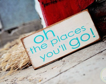 Handcrafted Oh The Places You'll Go... Sign