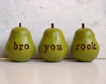 Birthday gift  for your brother ... bro you rock ...Three handmade decorative keepsake clay pears ... 3 Word Pears, green