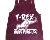 Womens workout tank top. T-Rex Hates Pushups Push Ups Racerback Tank top. Tri-Blend Womens USA made Tank S, M, L gym fitness workout