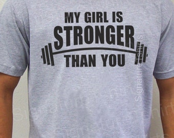 My Girl Is Stronger Than You Mens T-shirt tshirt gift fitness gym boyfriend t shirt S-2xl
