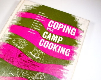 Coping with Camp Cooking, Mae Webb Stephens, George S. Wells, Stackpole Books, 1966  (236-13)