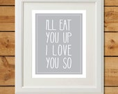 Eat You Up - Printable Art - Gray Nursery Art - Where The Wild Things Are