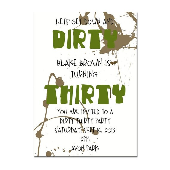 Dirty Thirty Fun Guys 30th Birthday Gift I Ll Need: DIRTY THIRTY PARTY Invitation Surprise Party Invitation