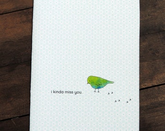 I kinda miss you - Little Birdy Card